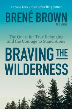 Braving the Wilderness: The Quest for True Belo...