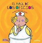 El Bal de Los Oficios: Un Libro Sobre Las Vocales ( Jobs Treasure Chest: A Book about Vowels ) Spanish Edition