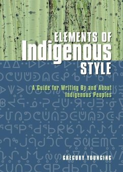 Elements of Indigenous Style: A Guide for Writi...