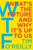 WTF - What's the Future and Why It's Up to Us