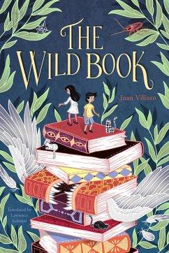 The Wild Book - Villoro, Juan; Schimel, Lawrence