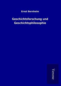 Geschichtsforschung und Geschichtsphilosophie