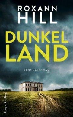 Dunkel Land / Carl von Wuthenow und Verena Hofer Bd.1 - Hill, Roxann