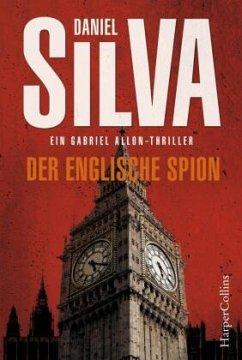 Der englische Spion / Gabriel Allon Bd.15 - Silva, Daniel