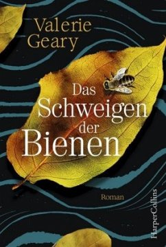 Das Schweigen der Bienen - Geary, Valerie