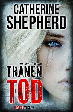 Tränentod / Zons-Thriller Bd.7 - Shepherd, Catherine