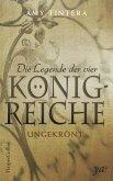 Ungekrönt / Die Legende der vier Königreiche Bd.1