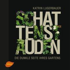 Schattenstauden (eBook, PDF) - Lugerbauer, Katrin