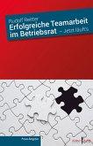 Erfolgreiche Teamarbeit im Betriebsrat (eBook, PDF)