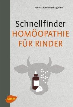 Schnellfinder Homöopathie für Rinder (eBook, PDF) - Schoenen-Schragmann, Karin