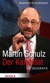 Martin Schulz - Der Kandidat (eBook, ePUB)