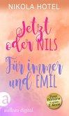 Jetzt oder Nils & Für immer und Emil (eBook, ePUB)