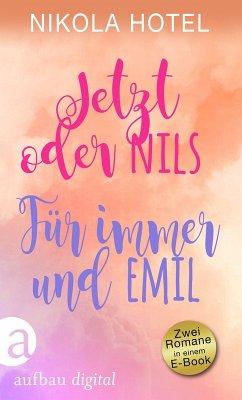 Jetzt oder Nils & Für immer und Emil (eBook, ePUB) - Hotel, Nikola