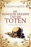 Die heimliche Heilerin und die Toten / Die heimliche Heilerin Bd.3