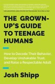 The Grown-Up's Guide to Teenage Humans (eBook, ePUB)