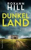 Dunkel Land / Carl von Wuthenow und Verena Hofer Bd.1 (eBook, ePUB)