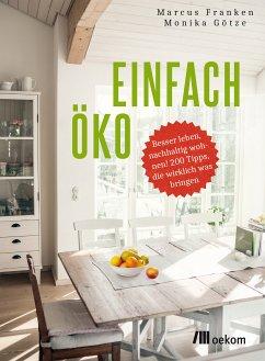 Einfach öko (eBook, ePUB) - Franken, Marcus; Götze, Monika