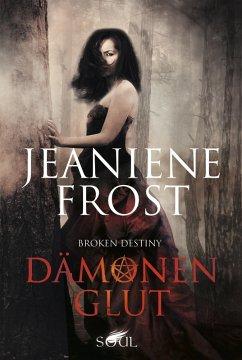 Dämonenglut / Broken Destiny Bd.3 (eBook, ePUB)