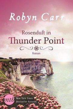 Rosenduft in Thunder Point / Thunder Point Bd.7 (eBook, ePUB) - Carr, Robyn
