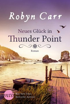Neues Glück in Thunder Point / Thunder Point Bd.8 (eBook, ePUB) - Carr, Robyn