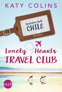 Lonely Hearts Travel Club - Nächster Halt: Chile / Travel Club Bd.3 (eBook, ePUB) - Colins, Katy