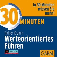 30 Minuten Werteorientiertes Führen (MP3-Download) - Krumm, Rainer