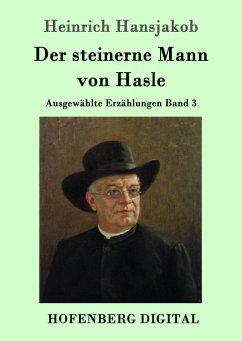 Der steinerne Mann von Hasle (eBook, ePUB)