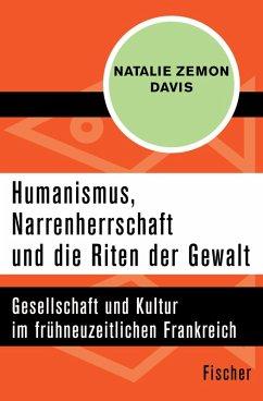 Humanismus, Narrenherrschaft und die Riten der Gewalt (eBook, ePUB) - Davis, Natalie Zemon