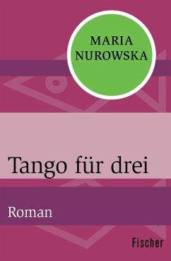 Tango für drei (eBook, ePUB) - Nurowska, Maria