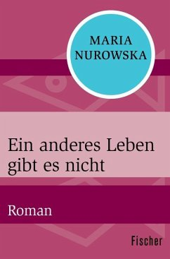 Ein anderes Leben gibt es nicht (eBook, ePUB) - Nurowska, Maria