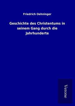 Geschichte des Christentums in seinem Gang durch die Jahrhunderte