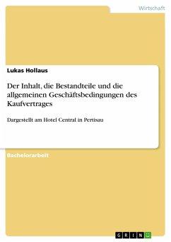 Der Inhalt, die Bestandteile und die allgemeinen Geschäftsbedingungen des Kaufvertrages - Hollaus, Lukas