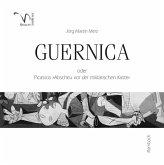 Guernica oder Picassos »Abscheu vor der militärischen Kaste«