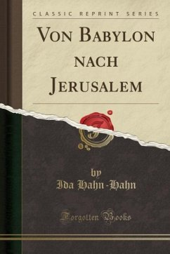 Von Babylon nach Jerusalem (Classic Reprint)