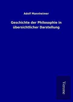 Geschichte der Philosophie in übersichtlicher Darstellung