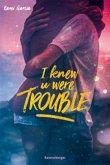 I Knew U Were Trouble