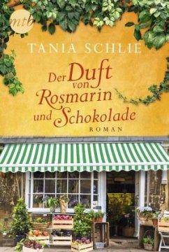 Der Duft von Rosmarin und Schokolade - Schlie, Tania