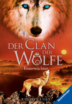 Feuerwächter / Der Clan der Wölfe Bd.3