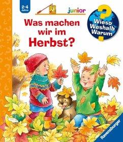Was machen wir im Herbst? / Wieso? Weshalb? Warum? Junior Bd.61 - Erne, Andrea