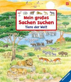 Mein großes Sachen suchen: Tiere der Welt - Gernhäuser, Susanne