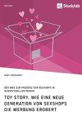 Toy Story. Wie eine neue Generation von Sexshops die Werbung erobert