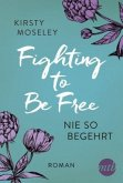 Nie so begehrt / Fighting to be free Bd.2