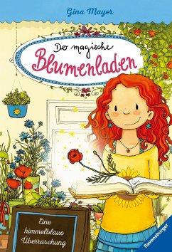 Eine himmelblaue Überraschung / Der magische Blumenladen Bd.6 - Mayer, Gina