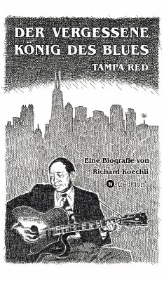Der vergessene König des Blues - Tampa Red (eBook, ePUB) - Koechli, Richard