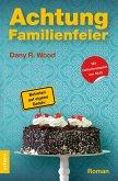 Achtung Familienfeier (eBook, ePUB)
