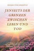 JENSEITS DER GRENZEN ZWISCHEN LEBEN UND TOD (eBook, ePUB)