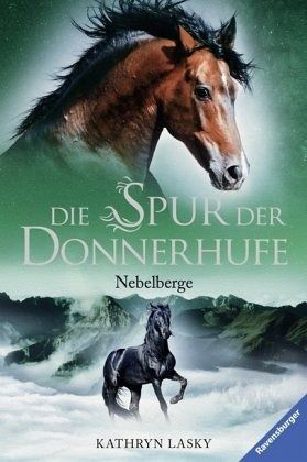 Nebelberge / Die Spur der Donnerhufe Bd.3 - Lasky, Kathryn