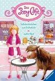 Schokotörtchen zum Frühstück / Das Pony-Café Bd.1