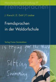 Fremdsprachen in der Waldorfschule (eBook, PDF) - Dahl, Erhard; Kiersch, Johannes; Lutzker, Peter