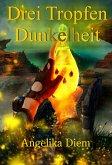 Drei Tropfen Dunkelheit (eBook, ePUB)